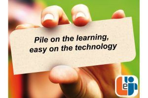 Pile On The Learning, Easy On The Technology