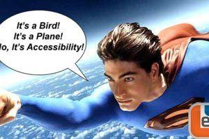 It's a Bird! It's a Plane! No, It's Accessibility!