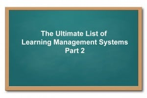 List of Learning Management Systems: Part 2