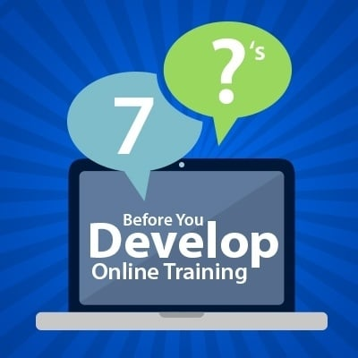 7 Questions To Ask About Your Learners Before You Develop Online Training