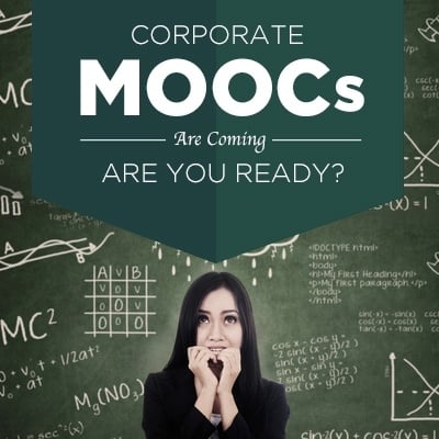 Corporate MOOCs are coming are you ready?