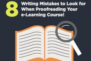 8 Writing Mistakes to Look for When Proofreading Your e-Learning Course