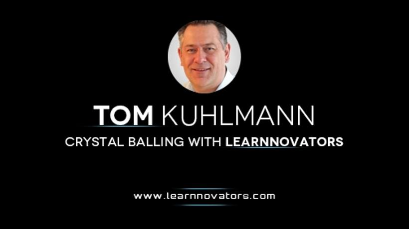 Gaze Into The Future Of eLearning With Tom Kuhlmann