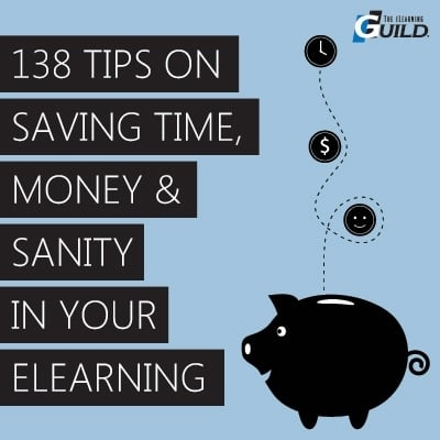 138 Tips for Saving Time and Money in Your eLearning
