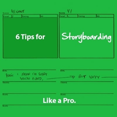 6 Tips For Storyboarding Like A Pro