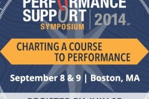 Discover Proven Strategies to Maximize Performance at The Performance Support Symposium 2014
