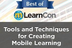 Free Webinar Tools and Techniques for Creating Mobile Learning