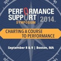 Performance Support Symposium 2014, September 8 & 9, Boston, Ma
