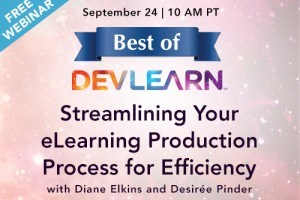 Free Best of DevLearn Webinar: Streamlining Your eLearning Production Process for Efficiency