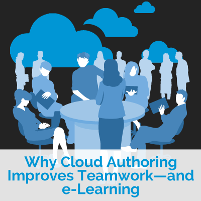 Cloud Authoring Improves Teamwork—and e-Learning