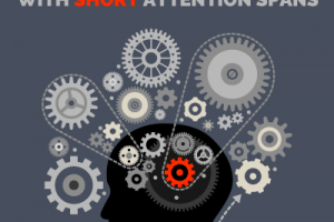 Key Tips for Working with Short Attention Spans