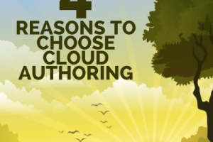 4 Reasons to Choose Cloud Authoring