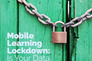 Mobile Learning Lockdown: Is Your Data Secure?