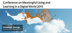 Image for Meaningful Living and Learning in a Digital World 2015