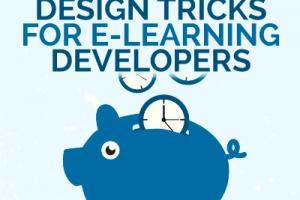 Timesaving Design Tricks for e-Learning Developers