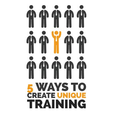 5 Ways To Create Unique Training
