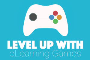Image for Level Up With eLearning Games