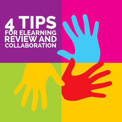 4 Tips For eLearning Review And Collaboration