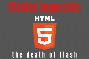 Image for Mission Impossible HTML5 - The Death Of Flash