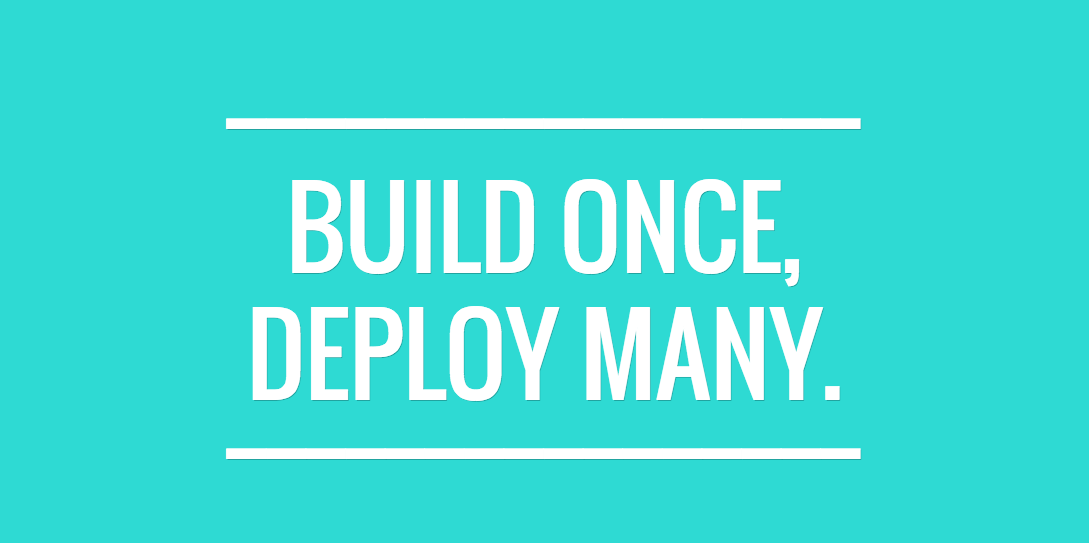 deployonce-buildmany