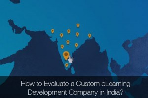 Image for How To Evaluate A Custom eLearning Development Company In India