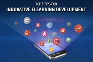 Top 5 Tips For Innovative eLearning Development