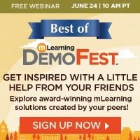 Free Webinar: Best of mLearning DemoFest, June 25 at 10 AM PT.
