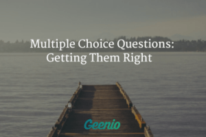 Multiple Choice Questions: Getting Them Right