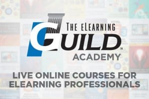 The eLearning Guild Academy: 4 Courses To Improve Your Skills As A Learning Professional