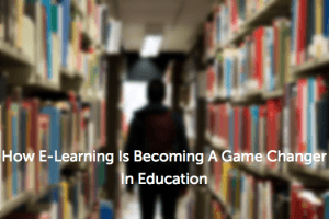 Image for From Kids To Adults: How eLearning Is Becoming A Game Changer In Education