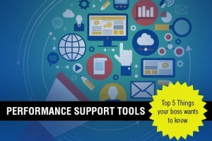 Image for Performance Support Tools: Top 5 Things Your Boss Wants To Know