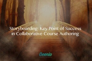 Storyboarding: Key Point Of Success In Collaborative Course Authoring