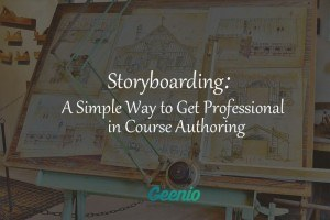 Storyboarding: A Simple Way To Get Professional In Course Authoring