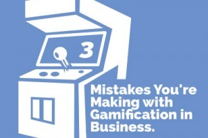 Image for 3 Mistakes You're Making With Gamification In Business