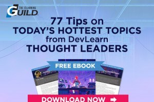 Image for Free eBook: 77 Tips On Today's Hottest Topics From DevLearn Thought Leaders