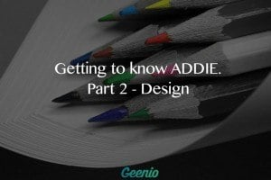 Image for Getting To Know ADDIE: Part 2 - Design