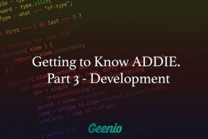 Image for Getting To Know ADDIE: Part 3 - Development