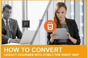 How To Convert Legacy Courses Into HTML5 The Right Way