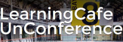 Learning Cafe UnConference 2016