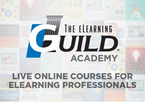 The eLearning Guild Academy: 9 Courses To Improve Your Competitive Advantage