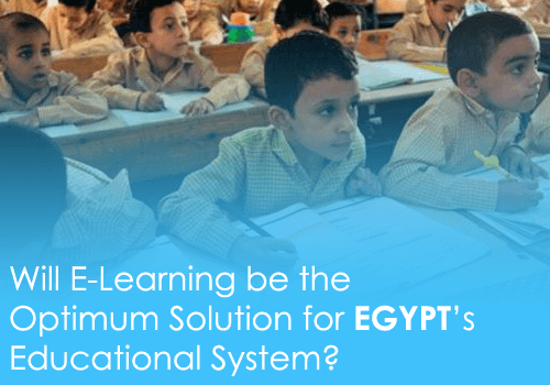 eLearning In Egypt: Will eLearning Be The Optimum Solution For Egypt's Educational System?