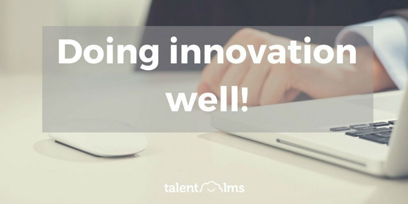 """New"" Vs ""Better"": TalentLMS And Innovation"