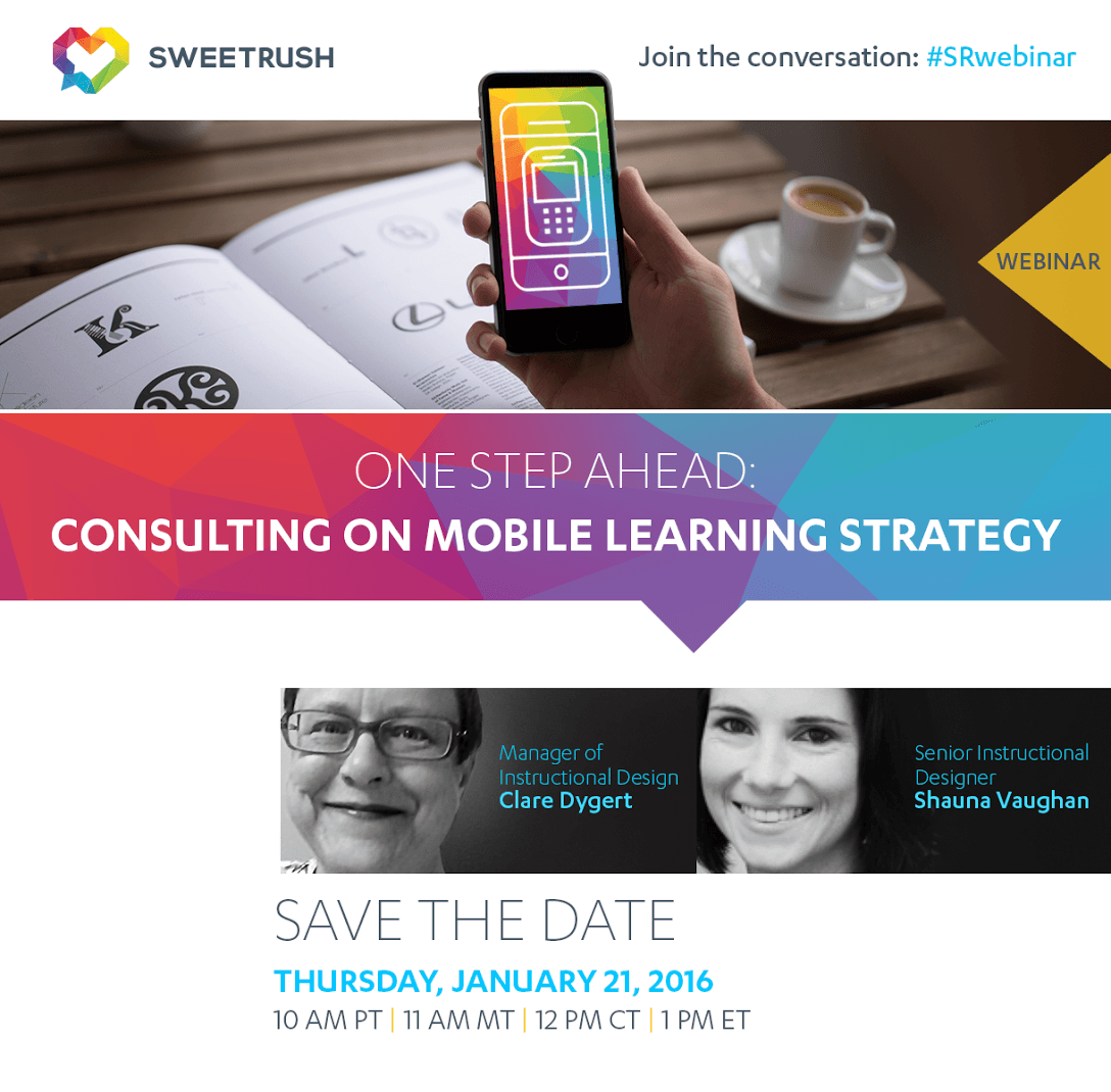 Mobile Learning Strategy Webinar - SweetRush - January 21, 2016