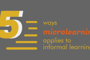 5 Ways Microlearning Applies To Informal Learning