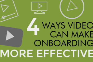 4 Ways Video Can Make Onboarding More Effective