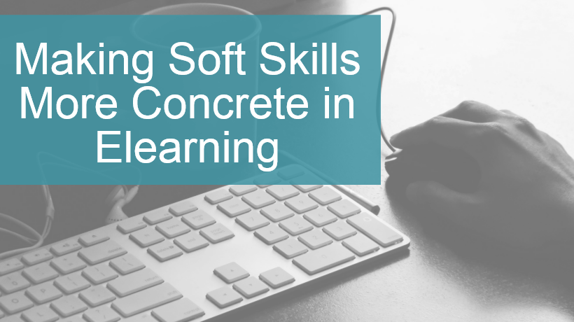 Making Soft Skills More Concrete In eLearning