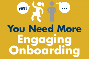 You Need More Engaging Onboarding