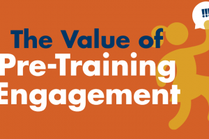 The Value Of Pre-Training Engagement