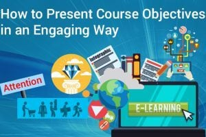 7 Ways To Present Course Objectives In An Engaging Way
