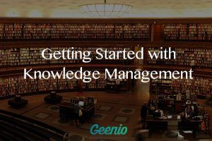 Getting Started With Knowledge Management
